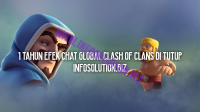 1 Tahun Efek Chat Global Clash of Clans Di Tutup