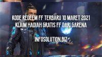 Kode Redeem FF Terbaru 10 Maret 2021 Klaim Hadiah Gratis FF dari Garena
