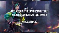 Kode Redeem FF Terbaru 12 Maret 2021 Klaim Hadiah Gratis FF dari Garena