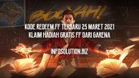 Kode Redeem FF Terbaru 25 Maret 2021 Klaim Hadiah Gratis FF dari Garena