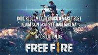 Kode Redeem FF Terbaru 8 Maret 2021 Klaim Skin Gratis FF dari Garena