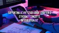 Supporting BCVRE Study Guide Chapter 2 Ethernet Concepts