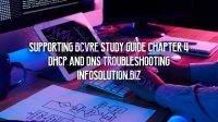 Supporting BCVRE Study Guide Chapter 4 DHCP and DNS Troubleshooting