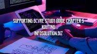 Supporting BCVRE Study Guide Chapter 5 Routing